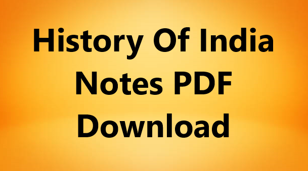 History Of India Notes PDF Download